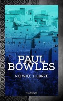 Chomikuj, ebook online No więc dobrze. Paul Bowles