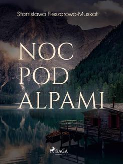 Chomikuj, ebook online Noc pod Alpami. Stanisława Fleszarowa-Muskat null