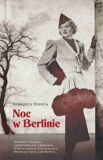 Chomikuj, ebook online Noc w Berlinie. Grzegorz Kozera