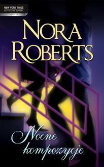 Chomikuj, ebook online Nocne kompozycje. Nora Roberts