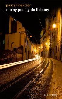 Chomikuj, ebook online Nocny pociąg do Lizbony. Pascal Mercier