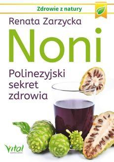 Chomikuj, ebook online Noni. Polinezyjski sekret zdrowia. Renata Zarzycka