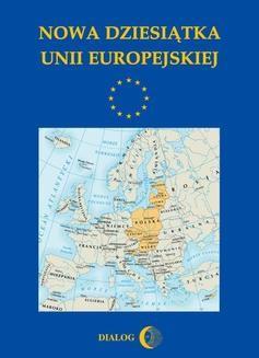 Chomikuj, ebook online Nowa dziesiątka Unii Europejskiej. Dobiesław Jędrzejczyk