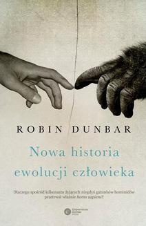 Chomikuj, ebook online Nowa historia ewolucji człowieka. Robin Dunbar