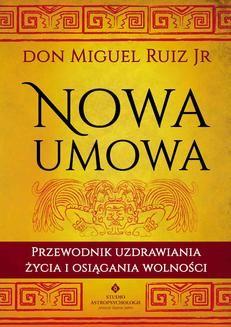 Chomikuj, ebook online Nowa umowa. Don Miguel Ruiz