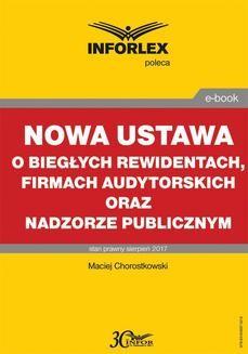 Chomikuj, ebook online Nowa ustawa o biegłych rewidentach, firmach audytorskich oraz nadzorze publicznym. Maciej Chorostkowski