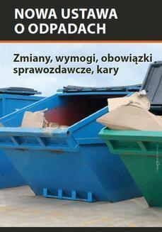 Chomikuj, ebook online Nowa ustawa o odpadach – zmiany, wymogi, obowiązki sprawozdawcze, kary. Bartłomiej Matysiak