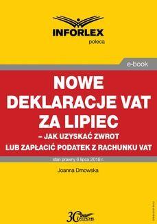 Chomikuj, ebook online Nowe deklaracje VAT za lipiec – jak uzyskać zwrot lub zapłacić podatek z rachunku VAT. Joanna Dmowska