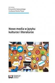 Chomikuj, ebook online Nowe media w języku, kulturze i literaturze. Krzysztof Sakowski