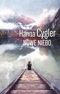 Chomikuj, pobierz ebook online Nowe niebo. Hanna Cygler