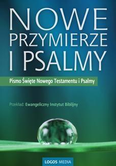Chomikuj, ebook online Nowe Przymierze i Psalmy, Pismo Święte Nowego Testamentu i Psalmy. Ewangeliczny Instytut Biblijny