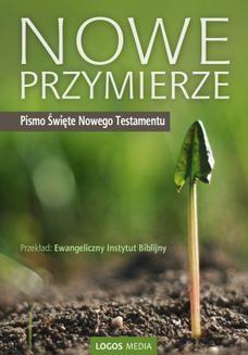 Chomikuj, ebook online Nowe Przymierze, Pismo Święte Nowego Testamentu. Ewangeliczny Instytut Biblijny