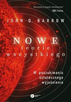 Chomikuj, ebook online Nowe Teorie Wszystkiego. W poszukiwaniu ostatecznego wyjaśnienia. John D. Barrow