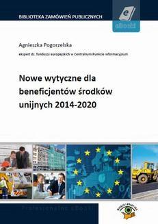 Chomikuj, ebook online Nowe wytyczne dla beneficjentów środków unijnych 2014-2020. Agnieszka Pogorzelska