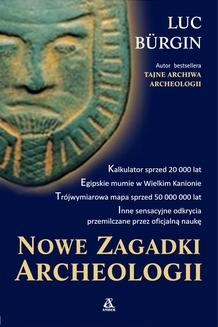 Chomikuj, ebook online Nowe zagadki archeologii. Luc Bürgin
