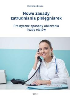 Chomikuj, ebook online Nowe zasady zatrudniania pielęgniarek. Praktyczne sposoby obliczania liczby etatów. Jarosław Rosłon