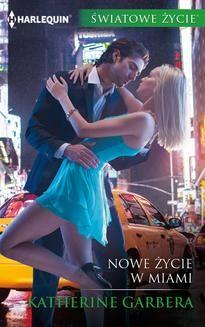 Chomikuj, ebook online Nowe życie w Miami. Katherine Garbera