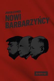 Chomikuj, ebook online Nowi barbarzyńcy. Jakub Dymek