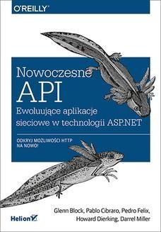 Chomikuj, ebook online Nowoczesne API. Ewoluujące aplikacje sieciowe w technologii ASP.NET. Glenn Block