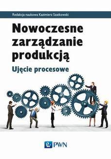 Chomikuj, ebook online Nowoczesne zarządzanie produkcją. Kazimierz Szatkowski