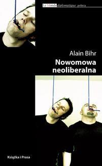 Chomikuj, ebook online Nowomowa neoliberalna. Retoryka kapitalistycznego fetyszyzmu. Alain Bihr