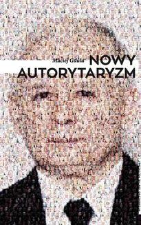 Chomikuj, ebook online Nowy autorytaryzm. Maciej Gdula