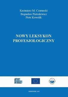 Chomikuj, pobierz ebook online Nowy leksykon profesjologiczny. Kazimierz M. Czarnecki