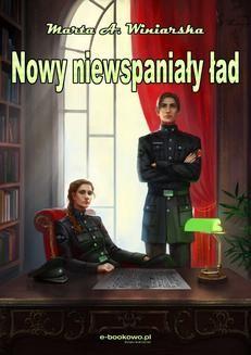 Chomikuj, ebook online Nowy Niewspaniały ład. Marta A. Winiarska