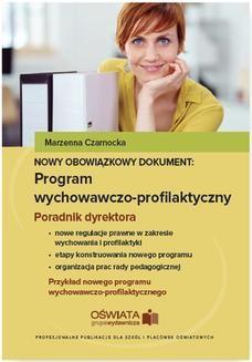 Chomikuj, ebook online Nowy obowiązkowy dokument: program wychowawczo-profilaktyczny. Poradnik dyrektora szkoły. Marzenna Czarnocka
