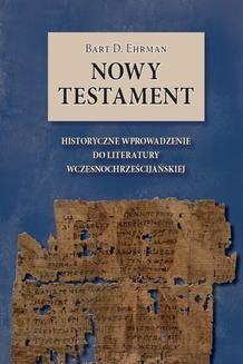Chomikuj, ebook online Nowy Testament. Historyczne wprowadzenie do literatury wczesnochrześcijańskiej. Bart D. Ehrman