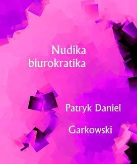 Chomikuj, ebook online Nudika biurokratika. Patryk Daniel Garkowski