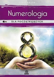 Ebook Numerologia dla początkujących. Prosta droga do miłości, pieniędzy i przeznaczenia pdf