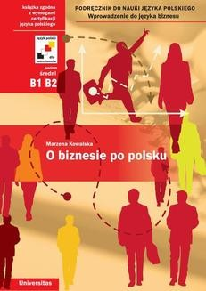 Chomikuj, ebook online O biznesie po polsku. Podręcznik do nauki języka polskiego. Wprowadzenie do języka biznesu. Marzena Kowalska