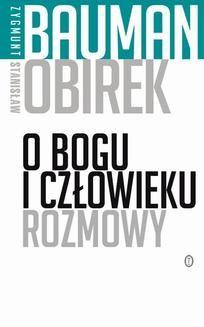 Chomikuj, ebook online O Bogu i człowieku. Rozmowy. Zygmunt Bauman