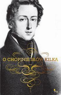 Chomikuj, ebook online O Chopinie słów kilka. Fryderyk Chopin