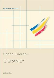 Chomikuj, ebook online O granicy. Gabriel Liiceanu