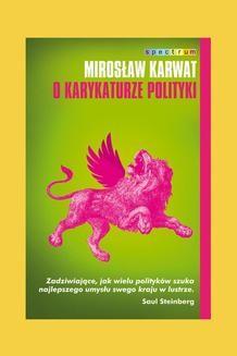 Chomikuj, ebook online O karykaturze polityki. Mirosław Karwat