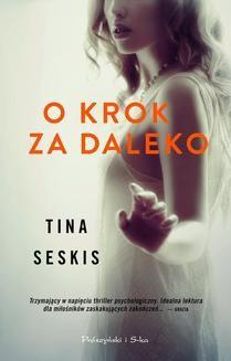 Chomikuj, ebook online O krok za daleko. Tina Seskis
