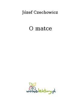 Chomikuj, ebook online O matce. Józef Czechowicz