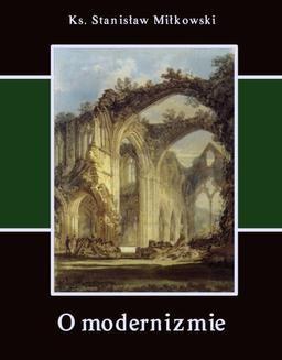 Chomikuj, ebook online O modernizmie. Ks. Stanisław Miłkowski