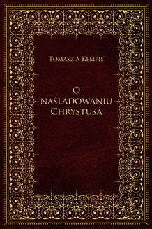 Chomikuj, ebook online O naśladowaniu Chrystusa. Tomasz a Kempis