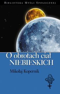 Chomikuj, ebook online O obrotach ciał niebieskich. Mikołaj Kopernik