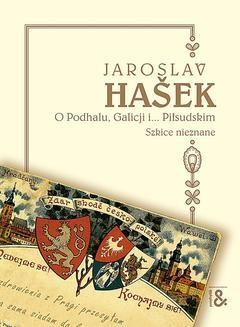 Chomikuj, ebook online O Podhalu, Galicji i… Piłsudskim. Jaroslav Hašek
