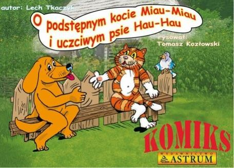 Chomikuj, ebook online O podstępnym kocie Miau-Miau i uczciwym psie Hau-Hau. Lech Tkaczyk