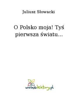 Chomikuj, ebook online O Polsko moja! Tyś pierwsza światu…. Juliusz Słowacki