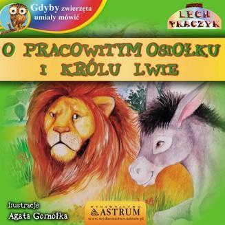 Chomikuj, ebook online O pracowitym osiołku i królu lwie. Lech Tkaczyk