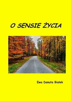 Chomikuj, ebook online O sensie życia. Ewa Danuta Białek