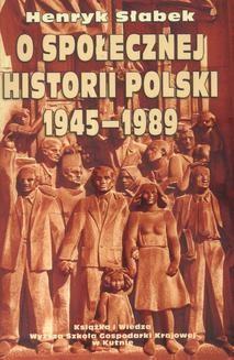 Ebook O społecznej historii Polski 1945-1989 pdf