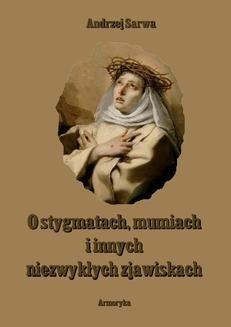 Chomikuj, ebook online O stygmatach, mumiach i innych niezwykłych zjawiskach. Andrzej Sarwa