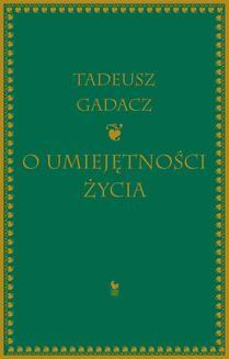 Chomikuj, ebook online O umiejętności życia. Tadeusz Gadacz